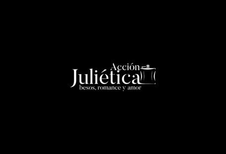 El Mismo Antojo – Acción Juliética